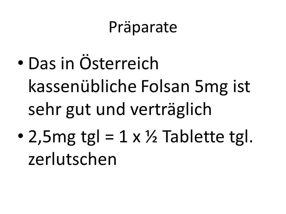 2,5mg tgl = 1 x ½ Tablette tgl. zerlutschen