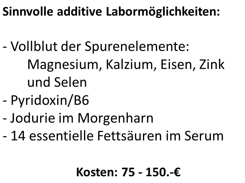 Sinnvolle additive Labormöglichkeiten: - Vollblut der Spurenelemente: