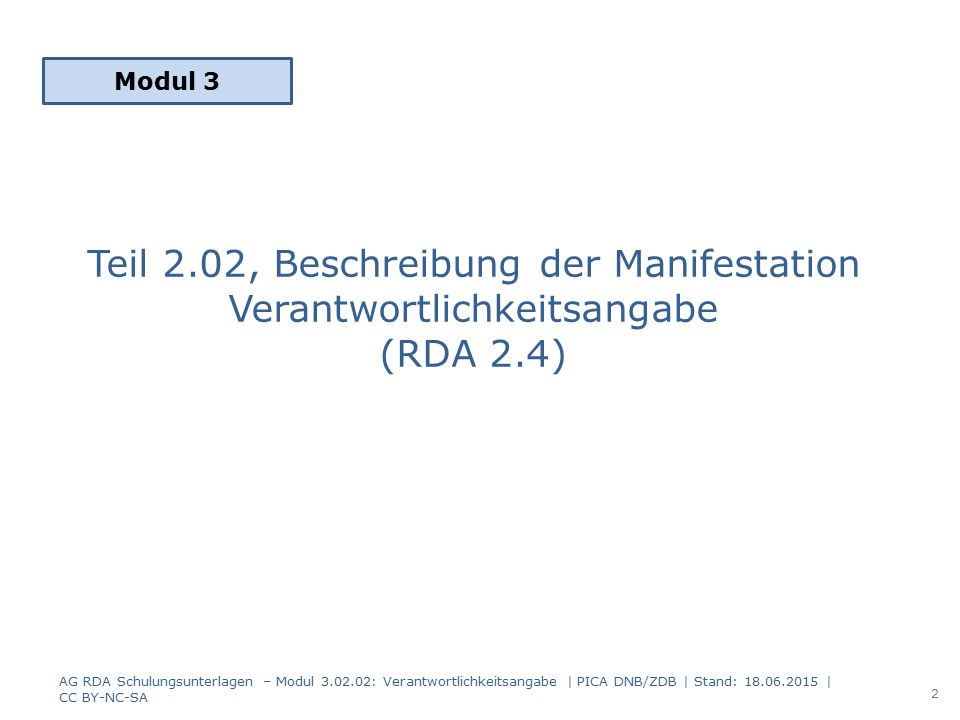Modul 3 Teil 2.02, Beschreibung der Manifestation Verantwortlichkeitsangabe (RDA 2.4)