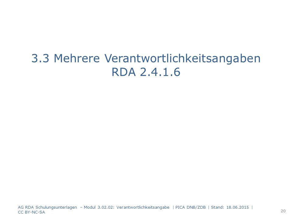 3.3 Mehrere Verantwortlichkeitsangaben RDA 2.4.1.6