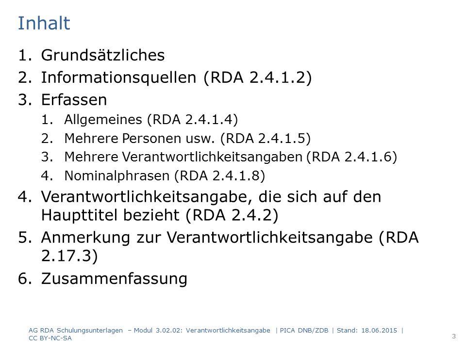 Inhalt Grundsätzliches Informationsquellen (RDA 2.4.1.2) Erfassen