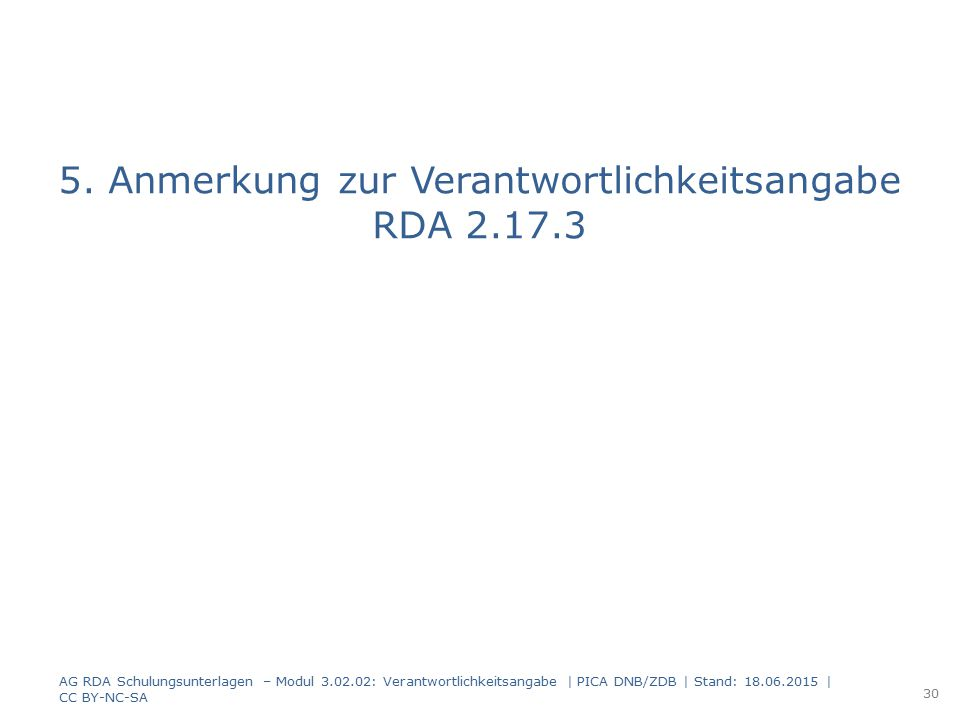 5. Anmerkung zur Verantwortlichkeitsangabe RDA 2.17.3