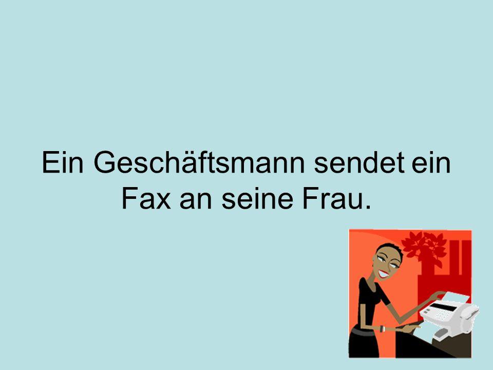 Ein Geschäftsmann sendet ein Fax an seine Frau.