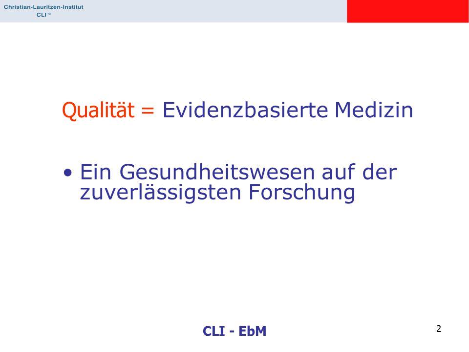 Qualität = Evidenzbasierte Medizin