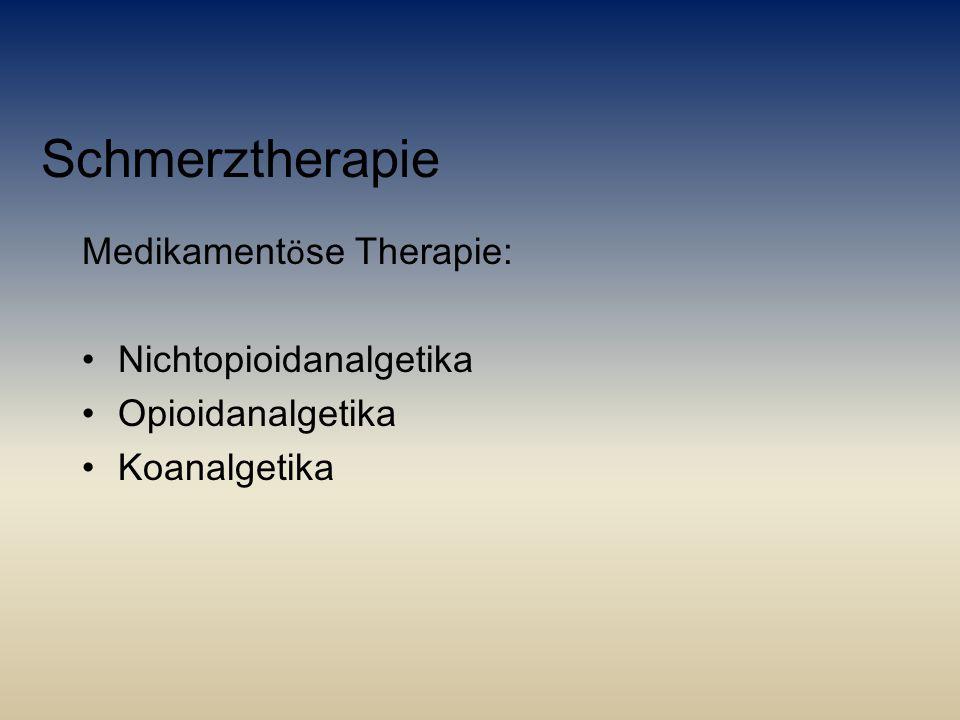 Schmerztherapie Medikamentöse Therapie: Nichtopioidanalgetika