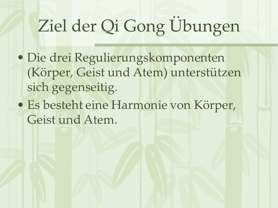 Ziel der Qi Gong Übungen
