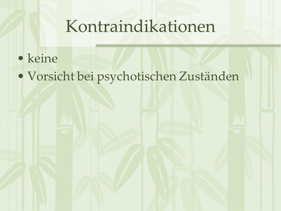 Kontraindikationen keine Vorsicht bei psychotischen Zuständen