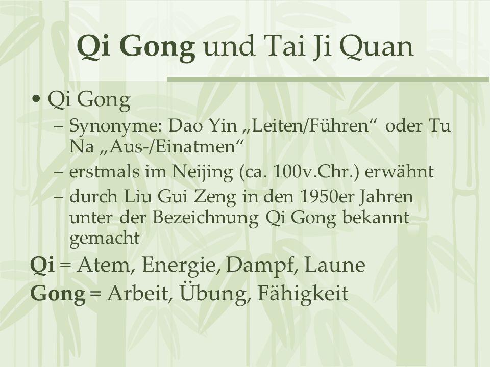 Qi Gong und Tai Ji Quan Qi Gong Qi = Atem, Energie, Dampf, Laune