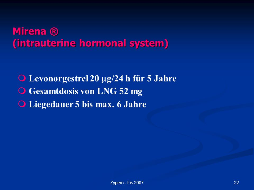 Mirena ® (intrauterine hormonal system)