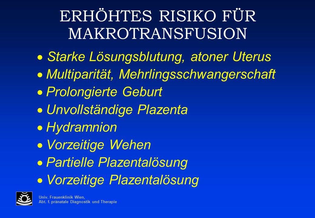 ERHÖHTES RISIKO FÜR MAKROTRANSFUSION