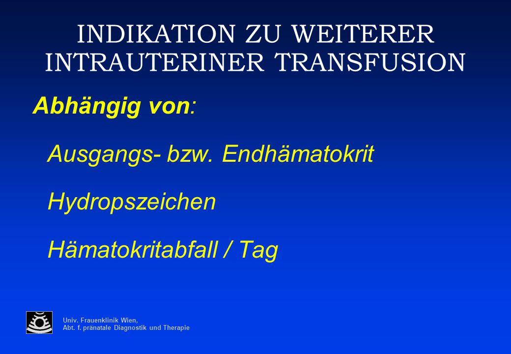 INDIKATION ZU WEITERER INTRAUTERINER TRANSFUSION