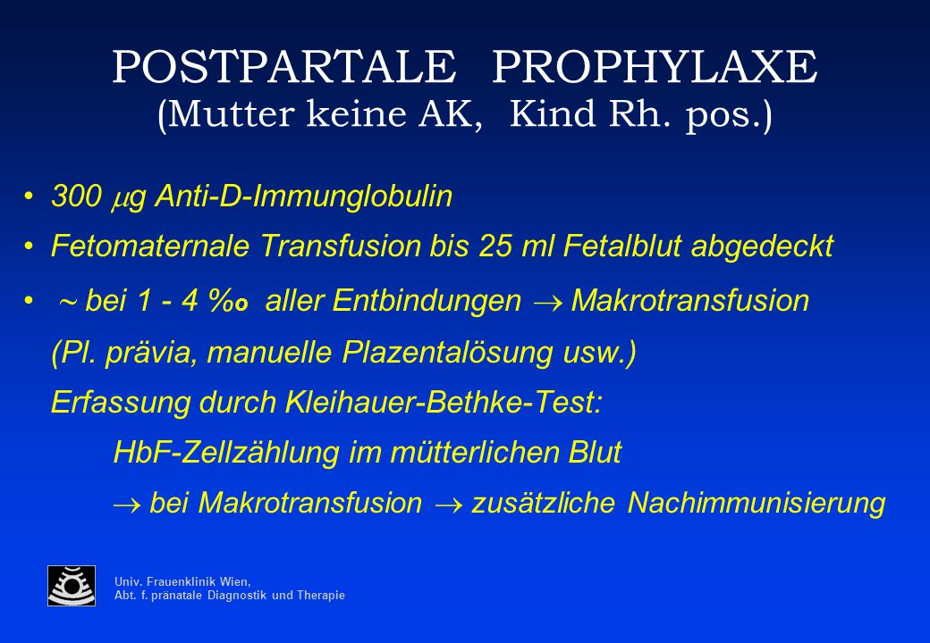 POSTPARTALE PROPHYLAXE (Mutter keine AK, Kind Rh. pos.)