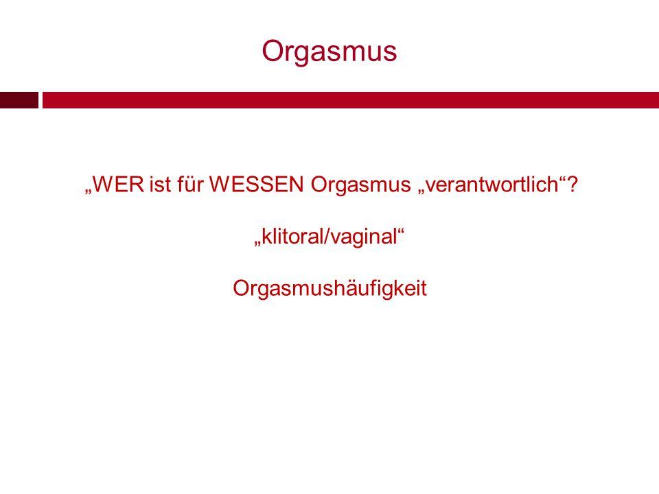 """""""WER ist für WESSEN Orgasmus """"verantwortlich"""
