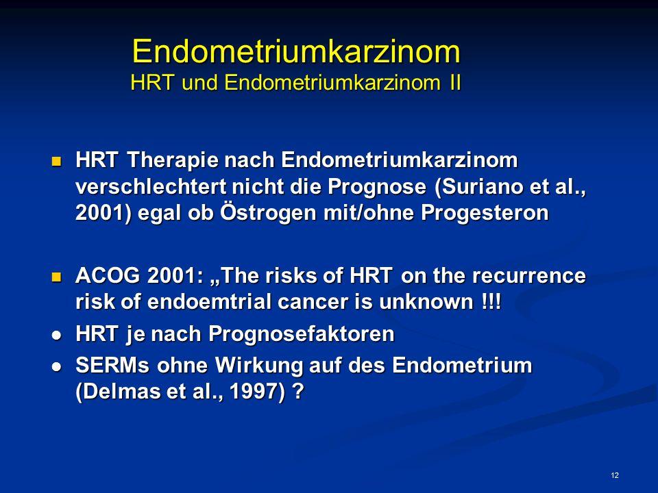 Endometriumkarzinom HRT und Endometriumkarzinom II