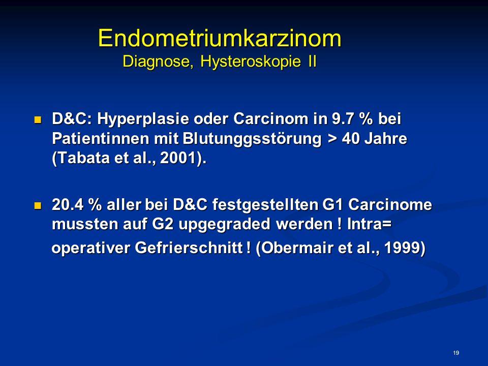 Endometriumkarzinom Diagnose, Hysteroskopie II