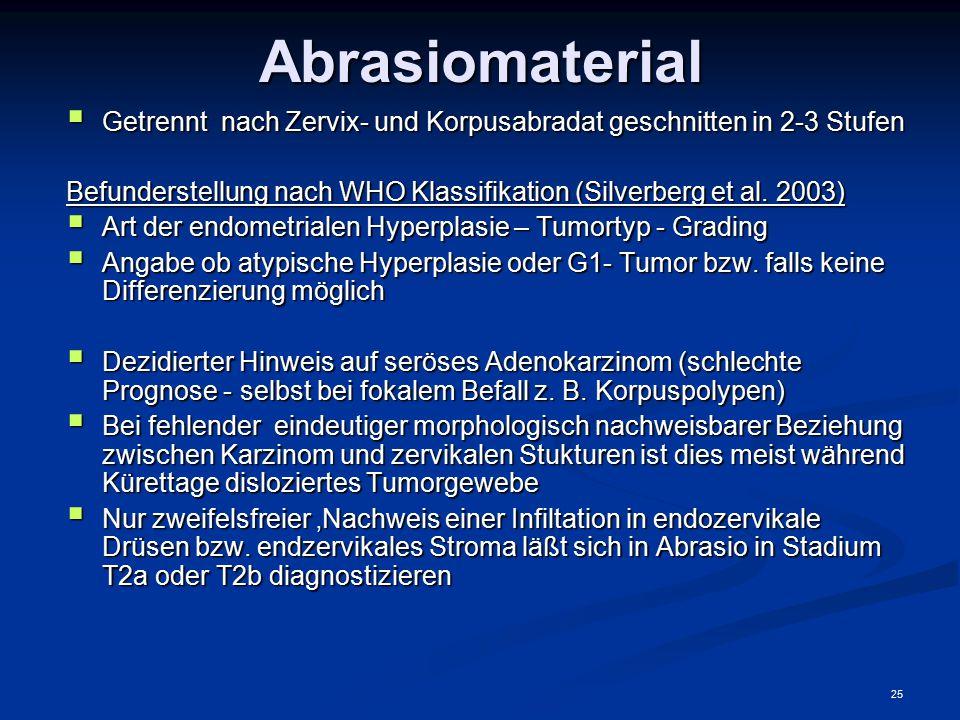 Abrasiomaterial Getrennt nach Zervix- und Korpusabradat geschnitten in 2-3 Stufen.