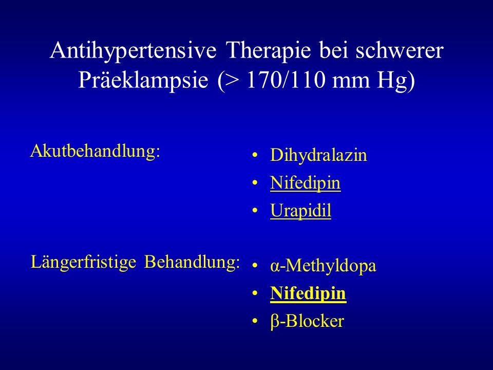 Antihypertensive Therapie bei schwerer Präeklampsie (> 170/110 mm Hg)