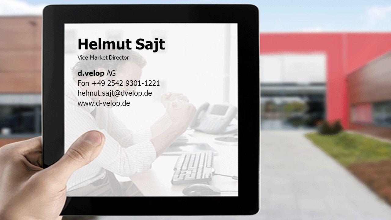 Helmut Sajt d.velop AG Fon +49 2542 9301-1221 helmut.sajt@dvelop.de