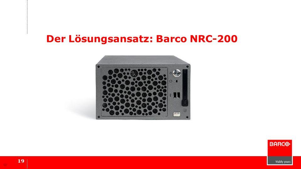 Der Lösungsansatz: Barco NRC-200