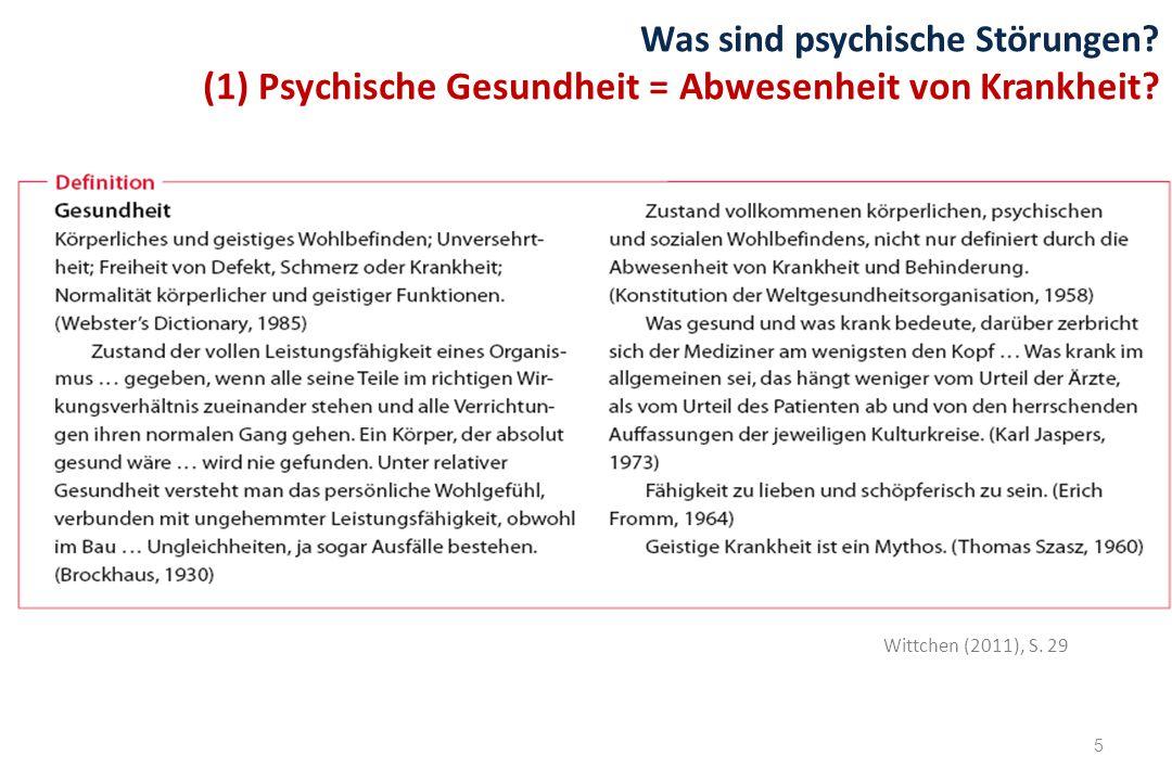 (1) Psychische Gesundheit = Abwesenheit von Krankheit