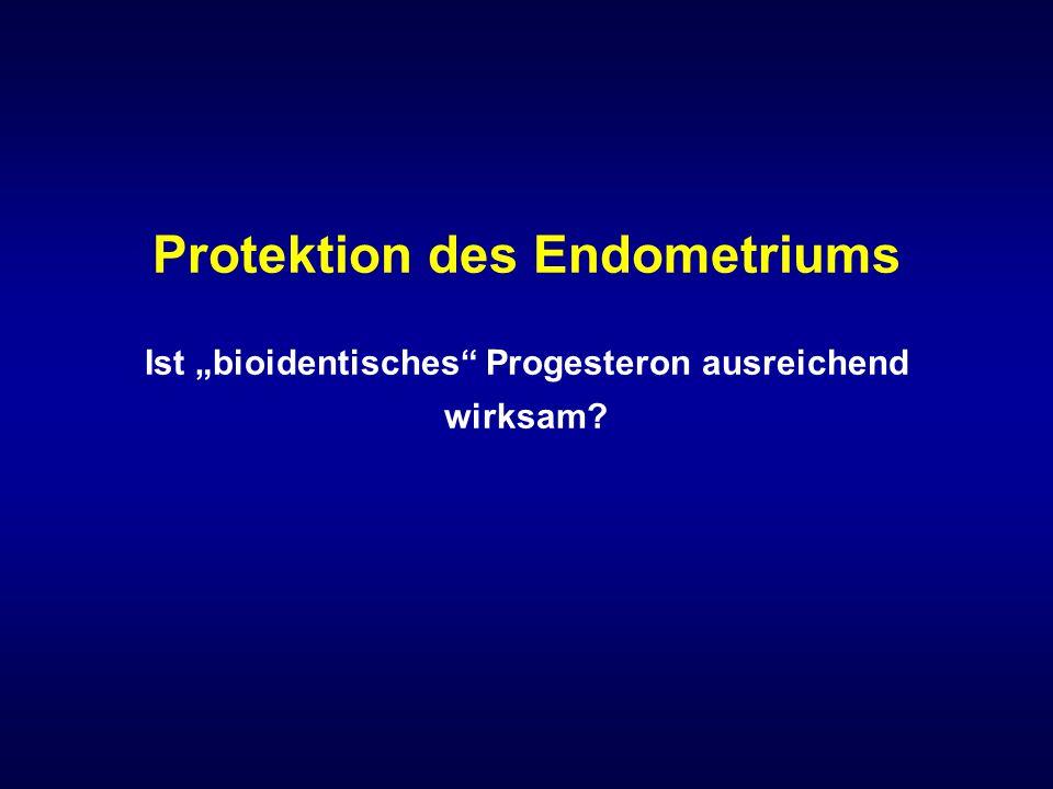"""Protektion des Endometriums Ist """"bioidentisches Progesteron ausreichend wirksam"""