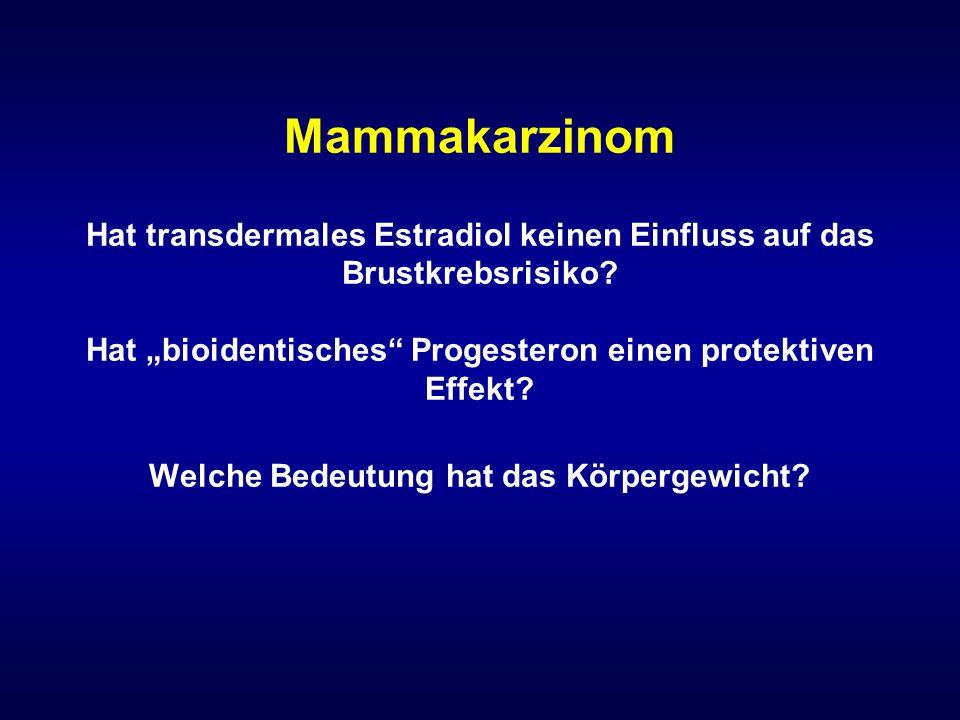 Mammakarzinom Hat transdermales Estradiol keinen Einfluss auf das Brustkrebsrisiko.