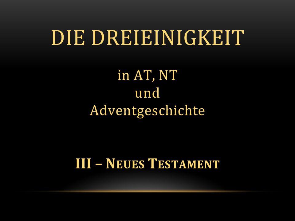 Die Dreieinigkeit in AT, NT und Adventgeschichte III – Neues Testament