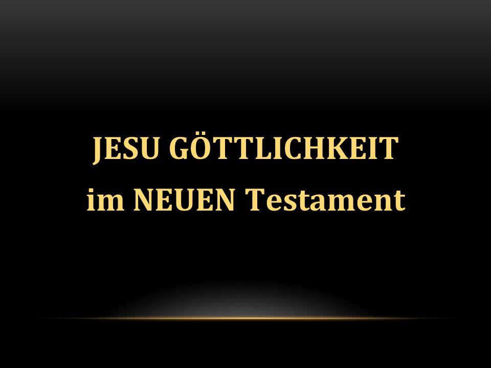 JESU GÖTTLICHKEIT im NEUEN Testament