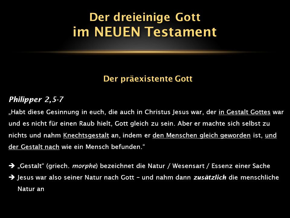 im NEUEN Testament Der dreieinige Gott Der präexistente Gott