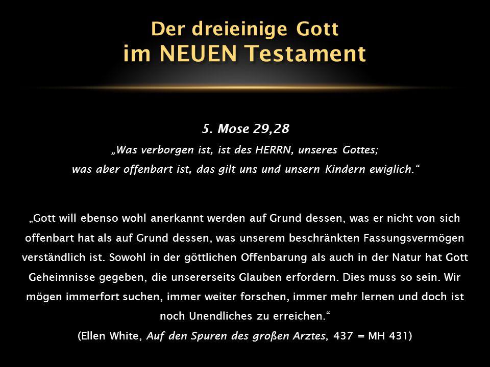 im NEUEN Testament Der dreieinige Gott 5. Mose 29,28