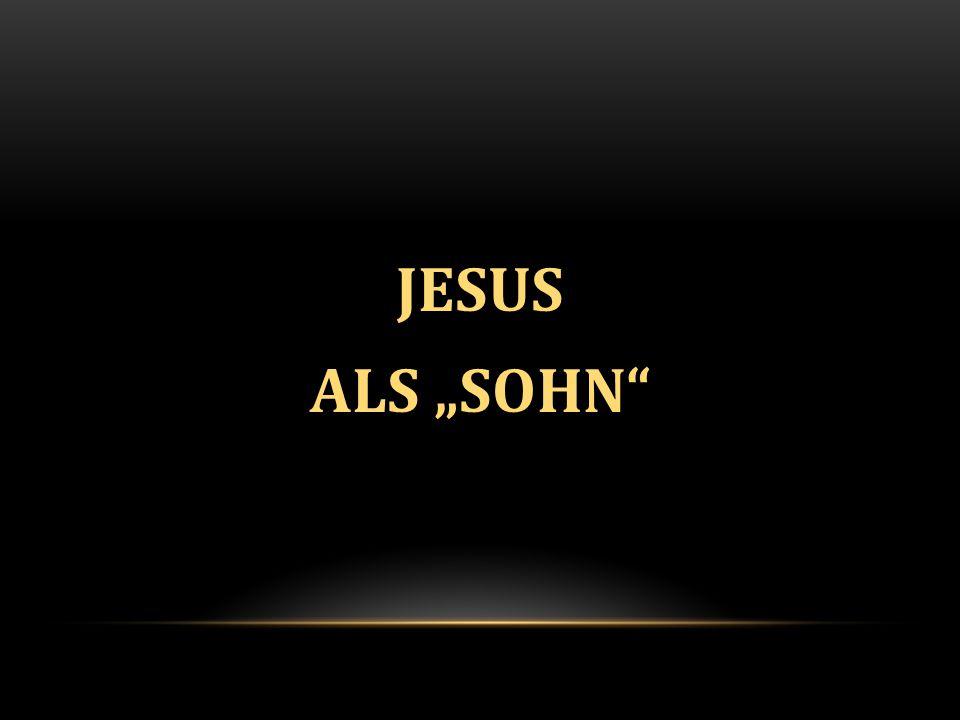 """JESUS ALS """"SOHN"""
