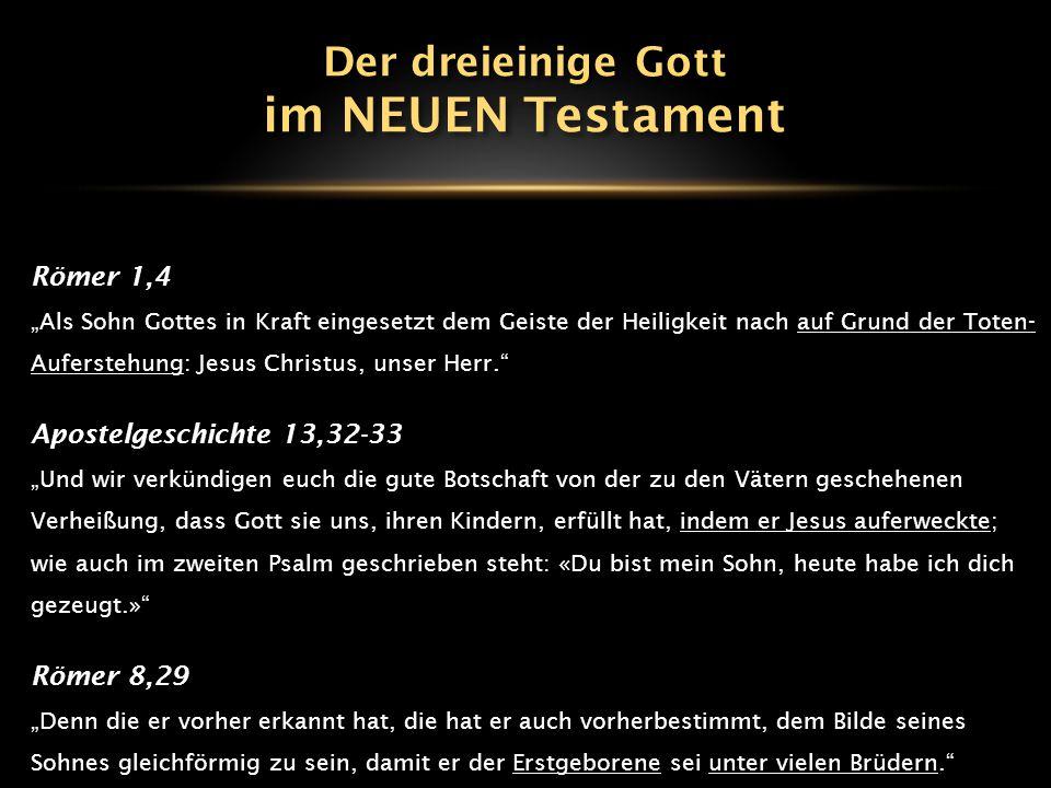 im NEUEN Testament Der dreieinige Gott Römer 1,4