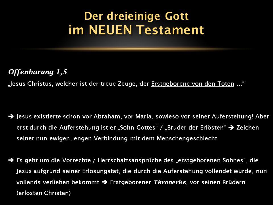 im NEUEN Testament Der dreieinige Gott Offenbarung 1,5