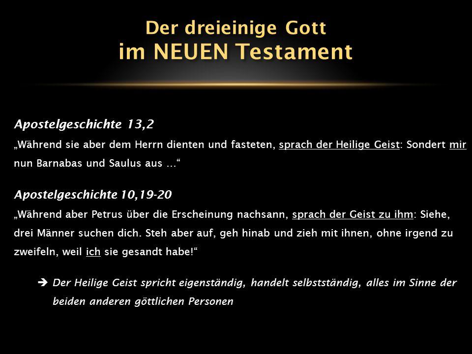 im NEUEN Testament Der dreieinige Gott Apostelgeschichte 13,2