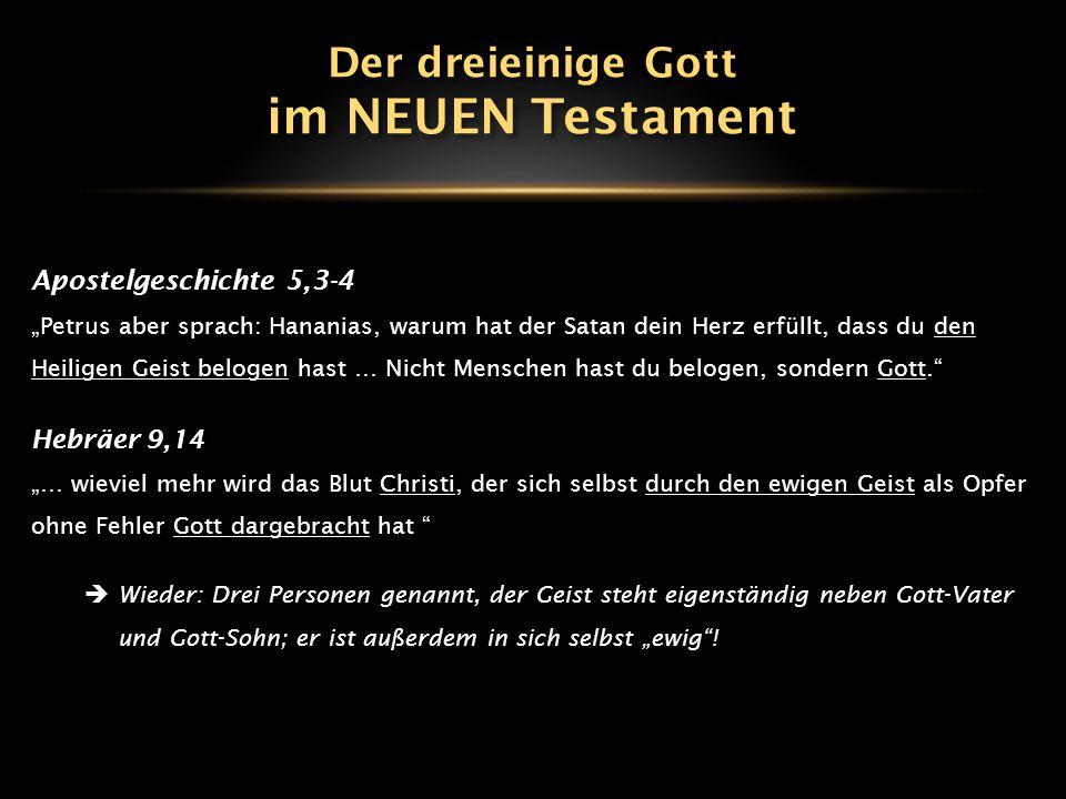 im NEUEN Testament Der dreieinige Gott Apostelgeschichte 5,3-4