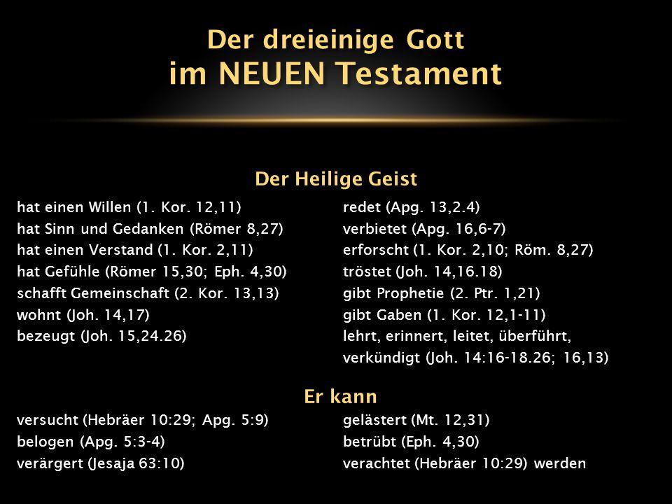 im NEUEN Testament Der dreieinige Gott Der Heilige Geist Er kann