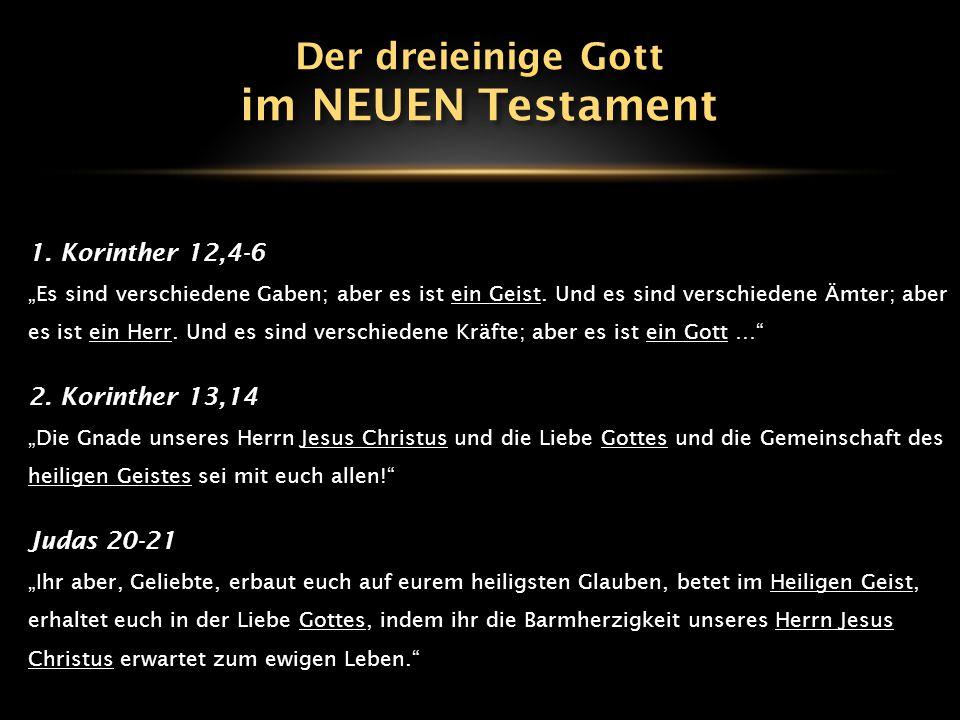im NEUEN Testament Der dreieinige Gott 1. Korinther 12,4-6