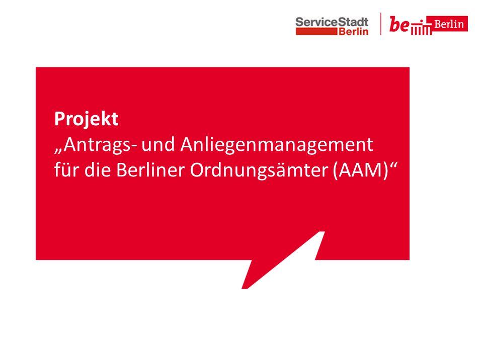 """Projekt """"Antrags- und Anliegenmanagement für die Berliner Ordnungsämter (AAM)"""