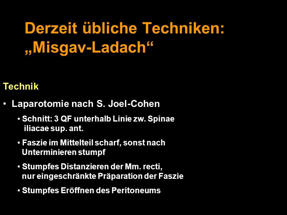 """Derzeit übliche Techniken: """"Misgav-Ladach"""