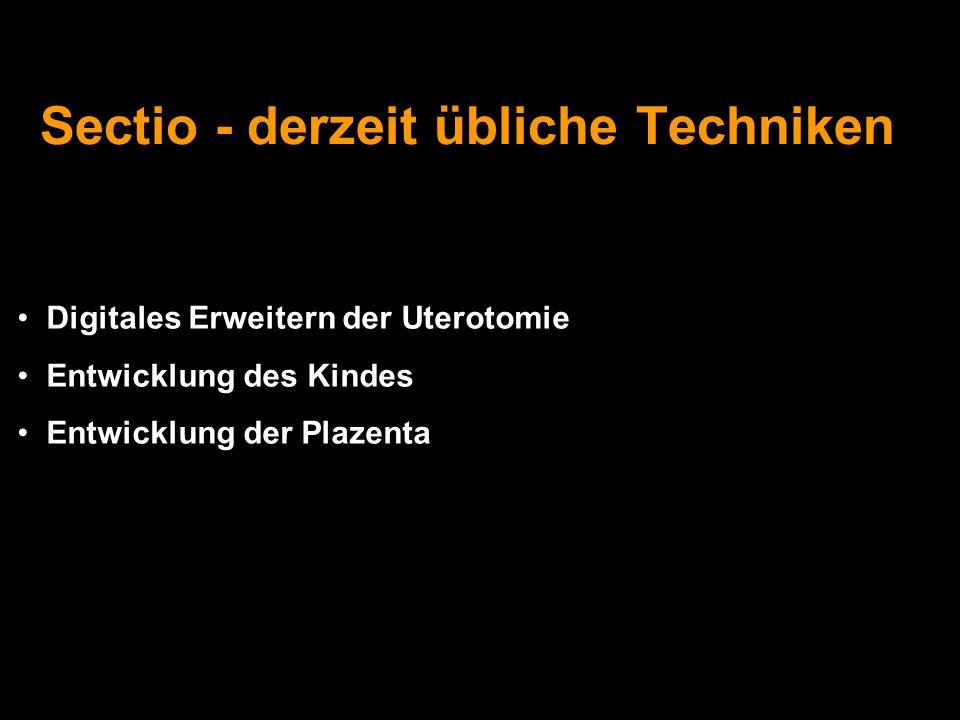 Sectio - derzeit übliche Techniken