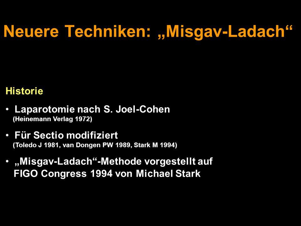 """Neuere Techniken: """"Misgav-Ladach"""