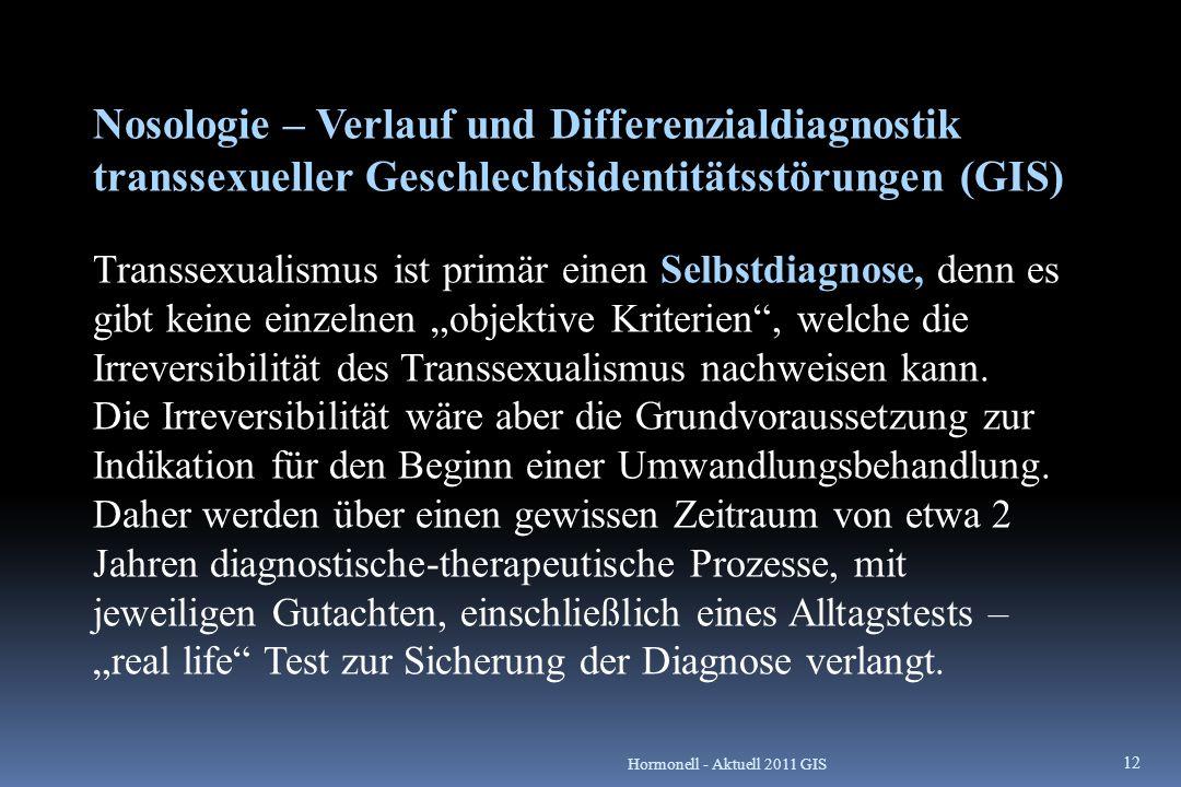Nosologie – Verlauf und Differenzialdiagnostik transsexueller Geschlechtsidentitätsstörungen (GIS)