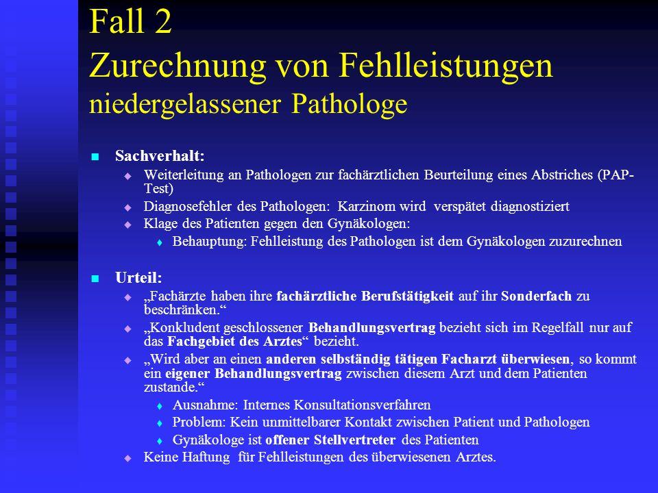 Fall 2 Zurechnung von Fehlleistungen niedergelassener Pathologe