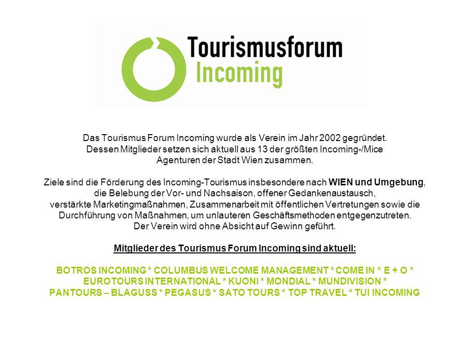 Das Tourismus Forum Incoming wurde als Verein im Jahr 2002 gegründet