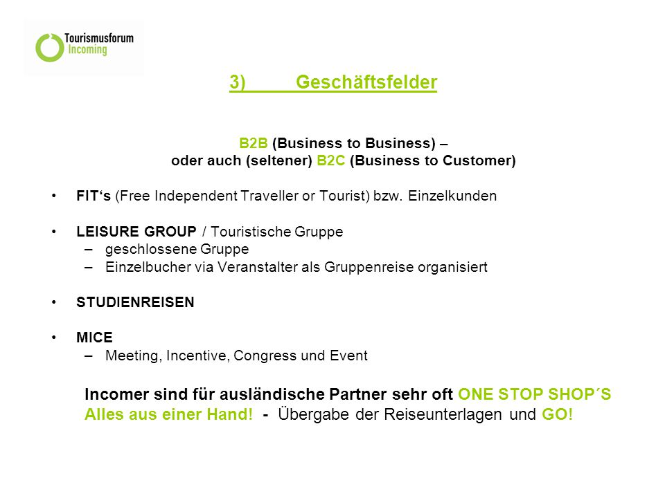 3) Geschäftsfelder B2B (Business to Business) – oder auch (seltener) B2C (Business to Customer)