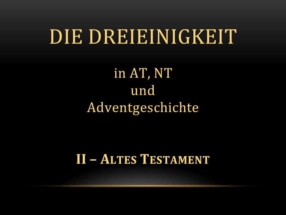 Die Dreieinigkeit in AT, NT und Adventgeschichte II – Altes Testament