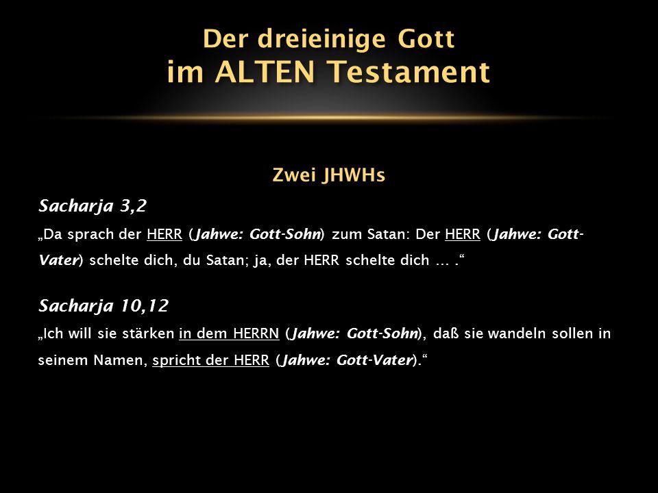 im ALTEN Testament Der dreieinige Gott Zwei JHWHs Sacharja 3,2