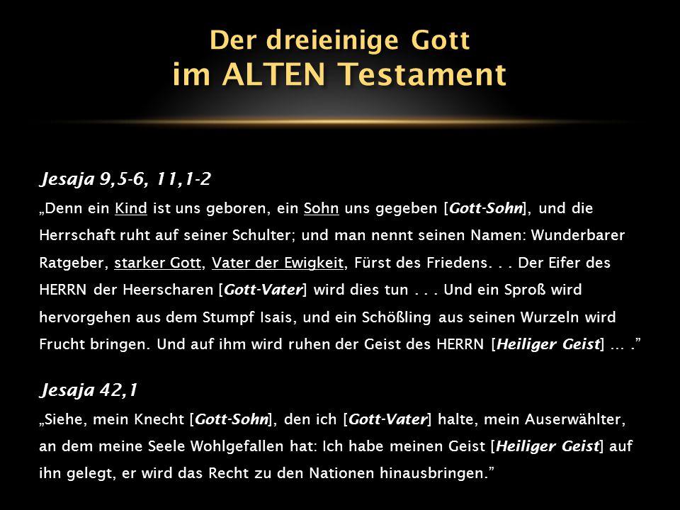 im ALTEN Testament Der dreieinige Gott Jesaja 9,5-6, 11,1-2