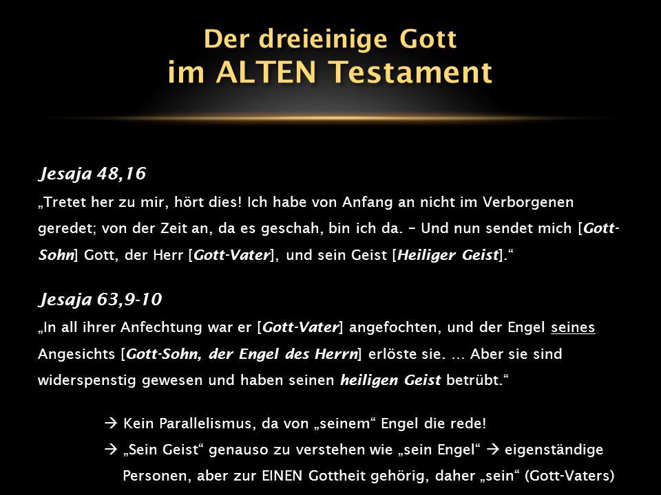 im ALTEN Testament Der dreieinige Gott Jesaja 48,16 Jesaja 63,9-10