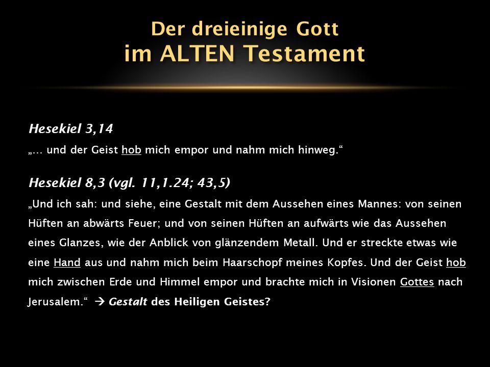 im ALTEN Testament Der dreieinige Gott Hesekiel 3,14